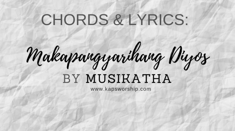 makapangyarihang diyos chords and lyrics by musikatha