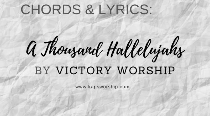 a thousand hallelujahs chords and lyrics by victory worship