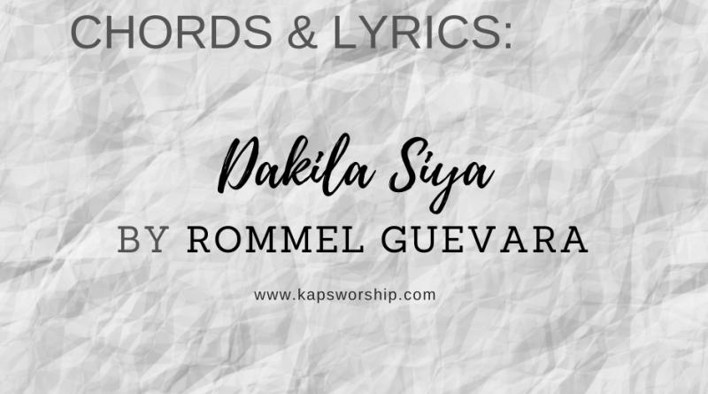 dakila siya chords and lyrics by Rommel Guevara