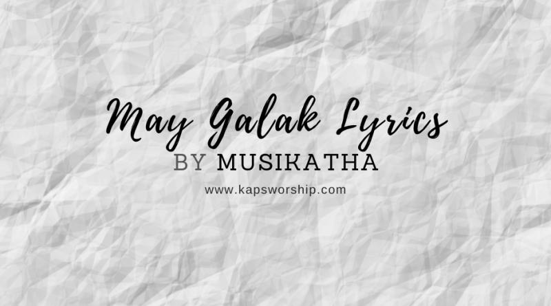 may galak lyrics by musikatha