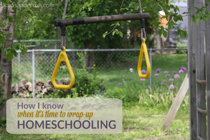 How I know when it's time to wrap-up homeschooling