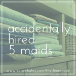 accidentally hired 5 maids