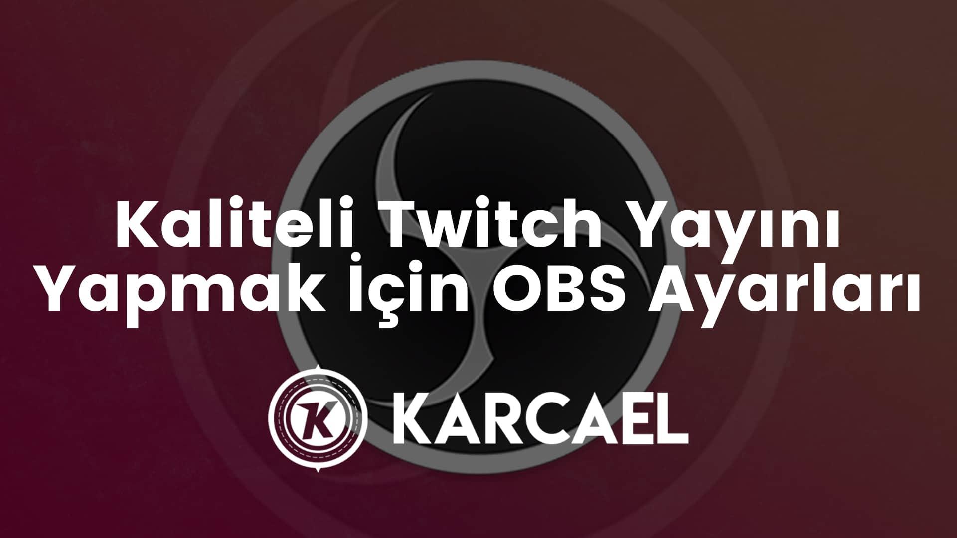 Kaliteli-Twitch-Yayını-Yapmak-İçin-OBS-Ayarları
