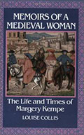 Memoirs of a Medieval Woman: Life and Times of Margery Kempe