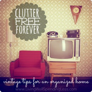 Clutter_Free_Forever_{Vintage_Tips_for_an_Organized_Home}