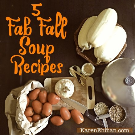 5 Essential Soup recipes for this fall at KarenEhman.com!