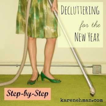 Got stuff? Stuff all piled everywhere and driving you crazy? Step-by-step decluttering for the New Year at karenehman.com