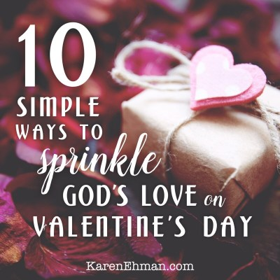 10 Simple Ways to sprinkle God's love on Valentine's Day