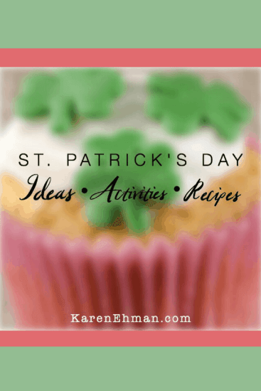 St. Patrick's Day ideas, activities and recipes at karenehman.com.