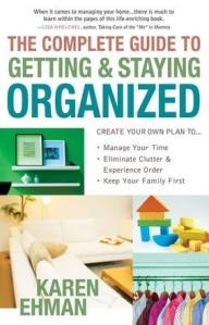 The Complete Guide to Getting & Staying Organized - Karen Ehman