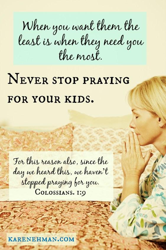 Never stop praying for your kids at KarenEhman.com