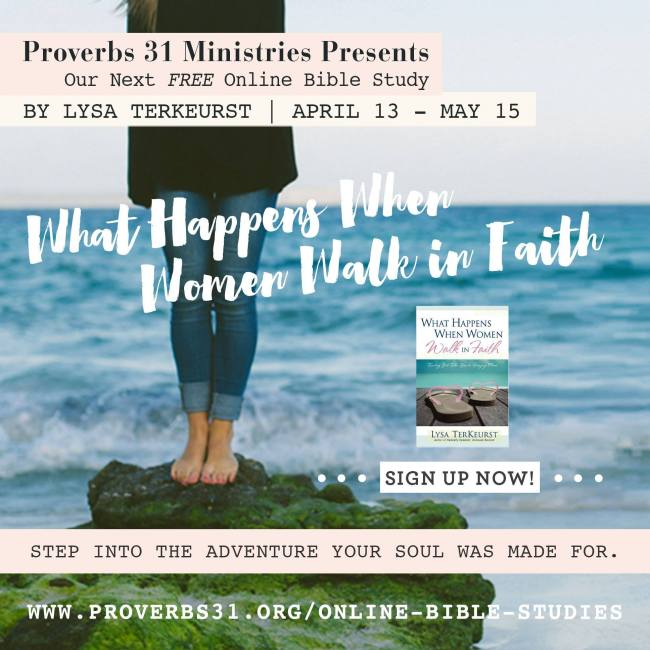 Want to learn what the Bible means by walking by faith? Join our Proverbs 31 Online Bible study beginning April 13!