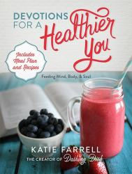 Devotions for a healthier you by Katie Farrell
