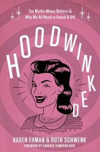 Hoodwinked book by Karen Ehman and Ruth Schwenk.