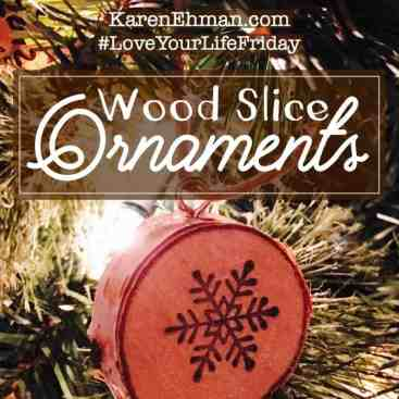 Rustic Wood Slice Ornaments with April Wilson for #LoveYourLifeFriday