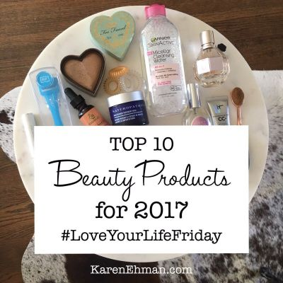 Top 10 Beauty Products for 2017 by Kenna Ehman for Love Your Life Friday at karenehman.com