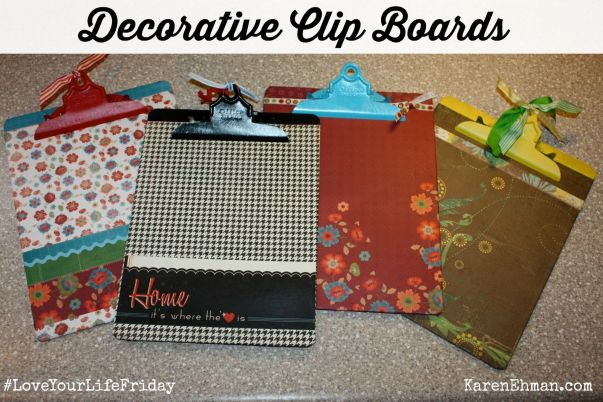 Cute & easy decorative clipboards from karenehman.com for #LoveYourLifeFriday