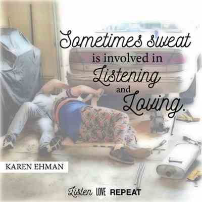 Sometimes sweat is involved in listening and loving. Listen Love Repeat by Karen Ehman.