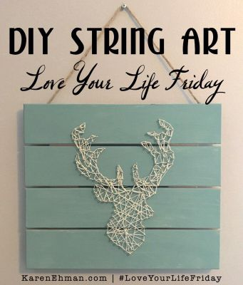 DIY String Art by April Wilson for Love Your Life Friday at karenehman.com. Click here for tutorial with pictures.