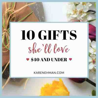 10 Gifts She'll Love $40 and under at karenehman.com.