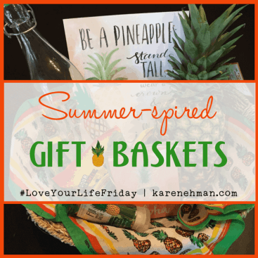 Summer-spired Gift Baskets for #LoveYourLifeFriday