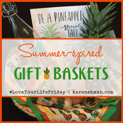 Summer-spired Gift Baskets by Chessa Moore for Love Your Life Friday at karenehman.com.