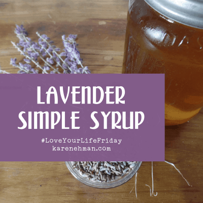 Lavender Simple Syrup by Sarah Lundgren for Love Your Life Friday at karenehman.com.