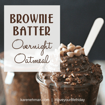 Brownie Batter Overnight Oatmeal for #LoveYourLifeFriday