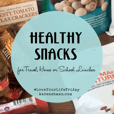 Healthy Snacks (and chocolate!) for Travel, Home or School Lunches for #LoveYourLifeFriday