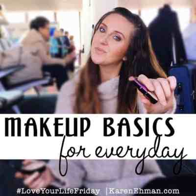 Makeup Basics for Everyday by @kennaehman for #LoveYourLifeFriday at karenehman.com.