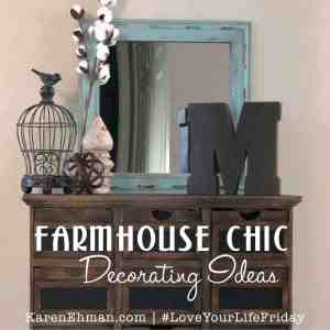 Farmhouse Chic Decorating Ideas by Nikki McCullough for #LoveYourLifeFriday at karenehman.com.