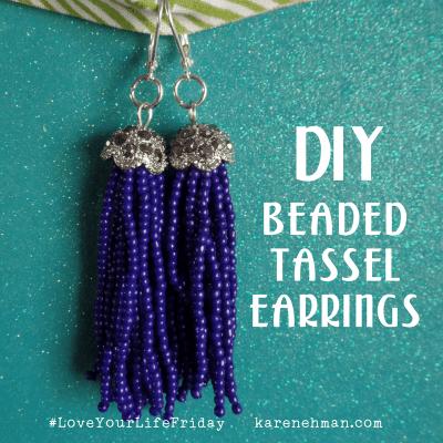 DIY Beaded Tassel Earrings by Sarah Lundgren for #LoveYourLifeFriday at karenehman.com.