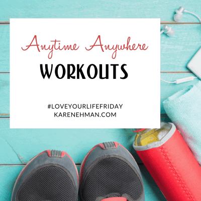 Anytime Anywhere Workouts by Clare Smith for #LoveYourLifeFriday at karenehman.com.