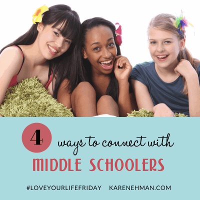 4 Ways to Connect with Middle Schoolers and a Giveaway by Emma Heikkinen for #LoveYourLifeFriday at karenehman.com.