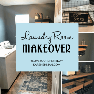 Laundry Room Makeover for #LoveYourLifeFriday