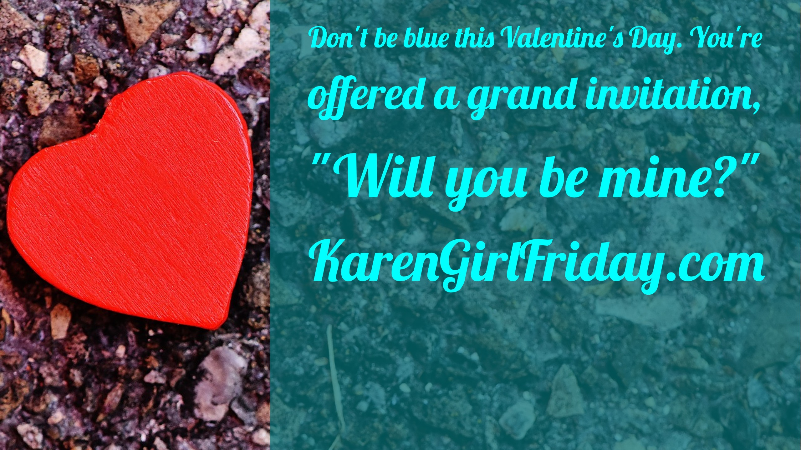 Karen Girl FridayBeat The Valentines Day Blues Heres