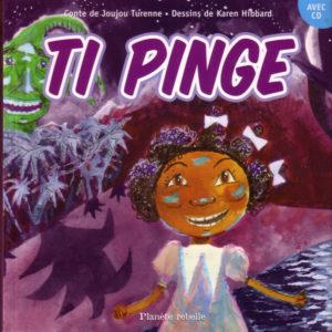 Le vent de l'amitié Ti Pinge, Joujou Turenne, Les Éditions Planète rebelle, 2006 ISBN: 2-922528-64-2