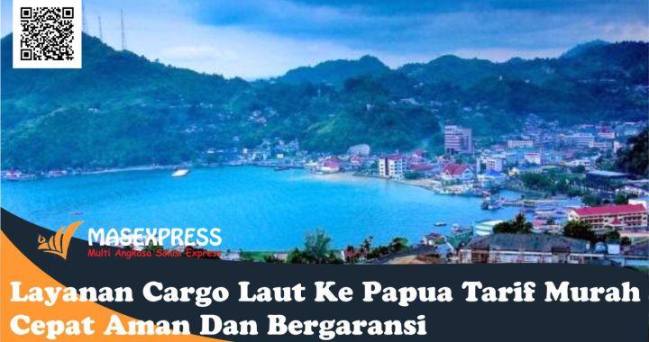 Layanan Cargo Laut Ke Papua
