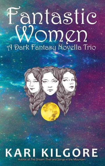 Fantastic Women: A Dark Fantasy Novella Trio – Hardcover