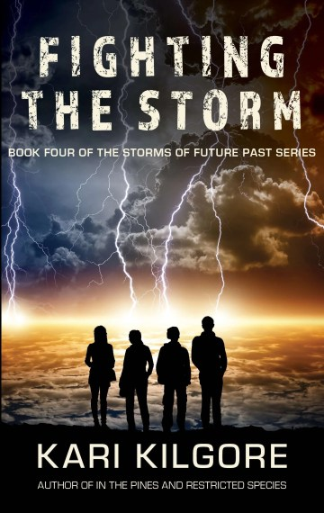 Fighting the Storm: Book Four of the Storms of Future Past Series