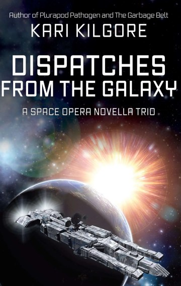 Dispatches from the Galaxy cover
