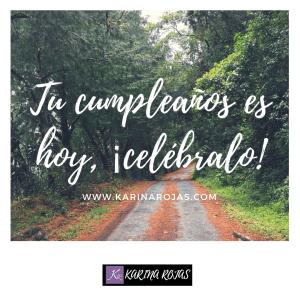 Tu cumpleaños es hoy, celébralo