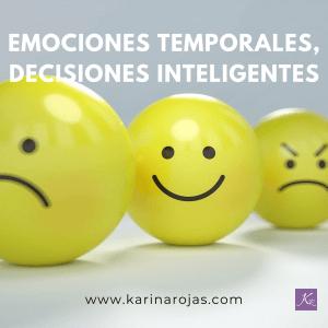 Emociones temporales, decisiones inteligentes_