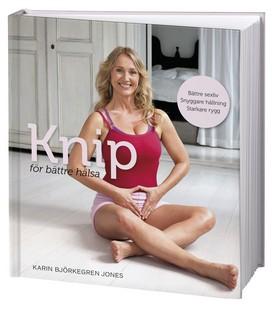 Missa inte Karins bok Nya Knip för bättre sexliv, stoltare hållning & starkare kropp