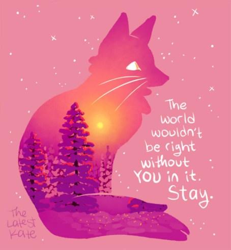 """Image réconfortante : Silhouette d'u renard assis, regardant vers la droite. A l'intérieur de la silhouette, on peut voir une forêt enneigé éclairé par le soleil. Texte : """"The world wouldn't be right without you in stay."""""""