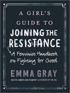 Girl's Guide to Joining the Resistance by Emma Gray