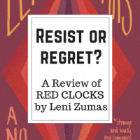 Resist or regret? A review of Red Clocks by Leni Zumas
