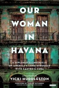 Our Woman in Havana by Vicki Huddleston
