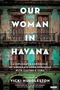 Our Woman in Havana by Vicki Huddleston