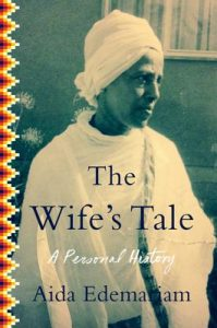 Wife's Tale by Aida Edemariam